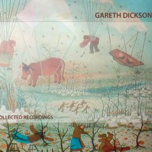 Gareth Dickson – Collected Recordings